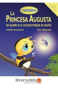 ag-la-princesa-augusta-no-quiere-ir-al-colegio-porque-se-asusta-9788494439155