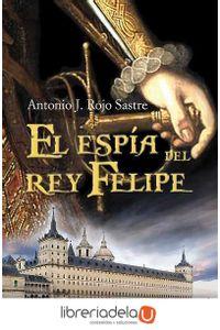 ag-el-espia-del-rey-felipe-9788489367890