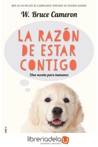 ag-la-razon-de-estar-contigo-a-dog-s-purpose-una-novela-para-humanos-9788416867219