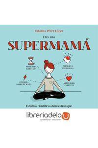 ag-eres-una-supermama-9788408153085