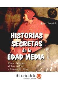 ag-historias-secretas-de-la-edad-media-desde-el-enigma-de-las-catedrales-a-los-misterios-de-los-alquimistas-y-templarios-9788496746688