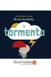 ag-no-me-da-miedo-la-tormenta-9788416368617