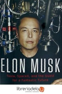 ag-elon-musk-tesla-spacex-and-the-quest-for-a-fantastic-future-9780062301239