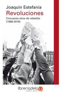 ag-revoluciones-cincuenta-anos-de-rebeldia-19682018-galaxia-gutenberg-sl-9788417088866