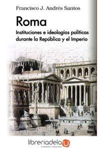 ag-roma-instituciones-e-ideologias-politicas-durante-la-republica-y-el-imperio-9788430966974