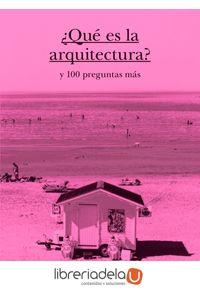 ag-que-es-la-arquitectura-y-100-preguntas-mas-9788498018714