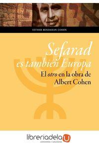 ag-sefarad-es-tambien-europa-el-otro-en-la-obra-de-albert-cohen-9788416515837