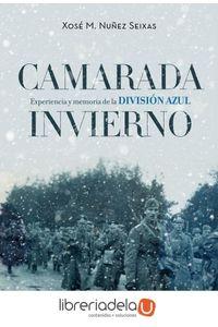 ag-camarada-invierno-experiencia-y-memoria-de-la-division-azul-1941-1945-9788498929003