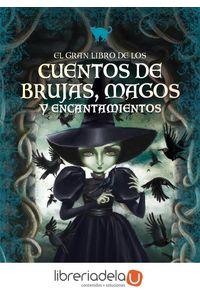ag-el-gran-libro-de-los-cuentos-de-brujas-magos-y-encantamientos-9788416245239