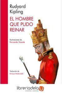 ag-el-hombre-que-pudo-reinar-9788416440511
