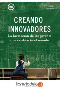 ag-creando-innovadores-la-formacion-de-los-jovenes-que-cambiaran-el-mundo-9788494235894