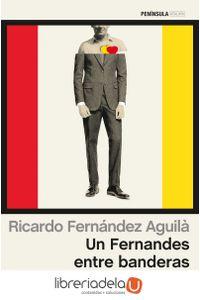 ag-un-fernandes-entre-banderas-cuando-ser-catalan-y-espanol-es-una-apuesta-posible-9788499423487