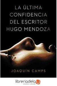 ag-la-ultima-confidencia-del-escritor-hugo-mendoza-9788408135616