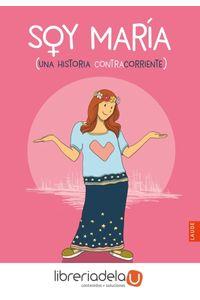 ag-soy-maria-una-historia-contracorriente-editorial-luis-vives-edelvives-9788414015896