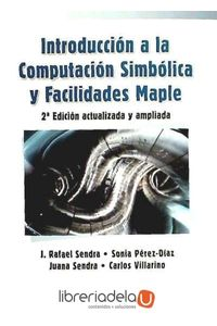 ag-introduccion-a-la-computacion-simbolica-y-facilidades-maple-9788499642000