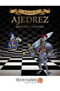 ag-jugar-al-ajedrez-para-ninos-y-jovenes-9788441537972