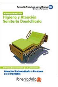 ag-atencion-sociosanitaria-a-personas-en-el-domicilio-higiene-y-atencion-sanitaria-domiciliaria-certificado-de-profesionalidad-9788467648454