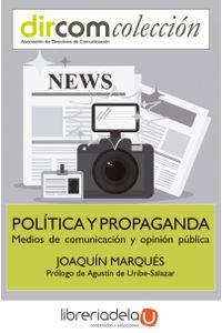 ag-politica-y-propaganda-medios-de-comunicacion-y-opinion-publica-9788491163930
