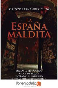 ag-la-espana-maldita-enclaves-templarios-nidos-de-brujas-entradas-al-infierno-y-otras-rutas-con-misterio-9788416694013