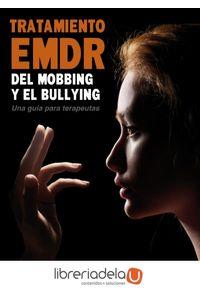 ag-tratamiento-emdr-del-mobbing-y-bullying-una-guia-para-terapeutas-9788497276580