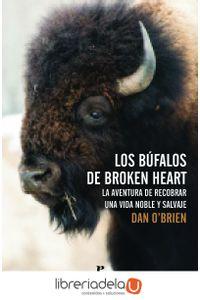 ag-los-bufalos-de-broken-heart-la-aventura-de-recobrar-una-vida-noble-y-salvaje-9788416544073