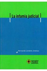 la-infamia-judicial-9789587643831-upbo