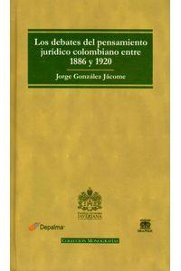 los-debates-del-pensamiento-juridico-colombiano-entre-1886-y-1920-9789587490831-inte