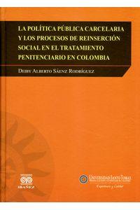 la-politica-publica-carcelaria-y-los-procesos-de-reinsercion-social-en-el-tratamiento-penitenciario-en-colombia-9789587494990-inte