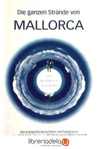 ag-die-ganzen-strande-von-mallorca-262-kostbarkeiten-zu-entdecken-laluzenpapel-9788493878313