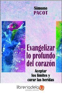 ag-evangelizar-lo-profundo-del-corazon-aceptar-los-limites-y-curar-las-heridas-narcea-sa-de-ediciones-9788427713420