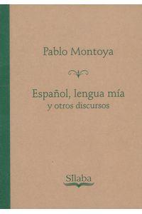 espanol-lengua-mia-y-otros-discursos-9789585600690-sila