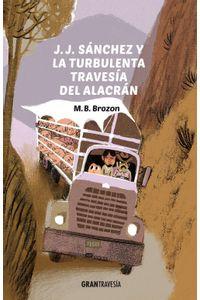 lib-jj-sanchez-y-la-turbulenta-travesia-del-alacran-otros-editores-9786075275239