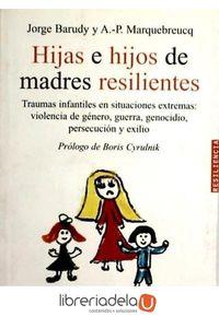 ag-hijas-e-hijos-de-madres-resilientes-traumas-infantiles-en-situaciones-extremas-violencia-de-genero-guerra-genocidio-persecucion-y-exilio-gedisa-9788497841177