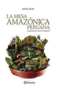 lib-la-mesa-amazonica-peruana-grupo-planeta-9786123193140