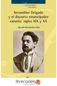 ag-secundino-delgado-y-el-discurso-emancipador-canario-siglos-xix-y-xx-ediciones-idea-9788416143368