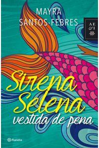 lib-sirena-selena-vestida-de-pena-grupo-planeta-9786070735233
