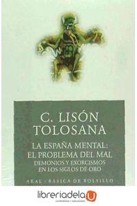 ag-la-espana-mental-el-problema-del-mal-demonios-y-exorcismos-en-galicia-ediciones-akal-9788446021636