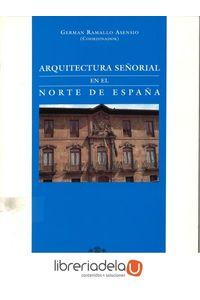 ag-arquitectura-senorial-en-el-norte-de-espana-servicio-de-publicaciones-de-la-universidad-de-oviedo-9788474687804