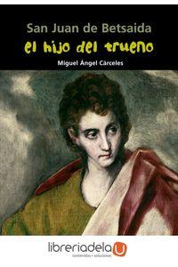 ag-san-juan-de-betsaida-el-hijo-del-trueno-editorial-casals-9788421847961