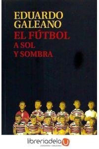 ag-el-futbol-a-sol-y-sombra-siglo-xxi-de-espana-editores-sa-9788432317729