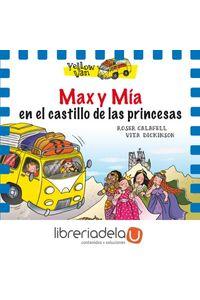 ag-yellow-van-8-max-y-mia-en-el-castillo-de-las-princesas-la-galera-sau-9788424659851