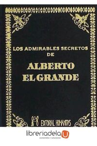 ag-los-admirables-secretos-de-alberto-el-grande-editorial-humanitas-sl-9788479100728