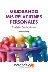 ag-mejorando-mis-relaciones-personales-amistades-familia-y-pareja-eos-instituto-de-orientacion-psicologica-asociados-9788497276252