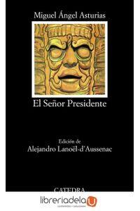 ag-el-senor-presidente-ediciones-catedra-9788437615172