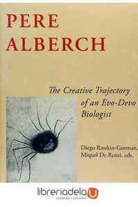 ag-pere-alberch-the-creative-trajectory-of-an-evodevo-biologist-publicacions-de-la-universitat-de-valencia-9788437075303