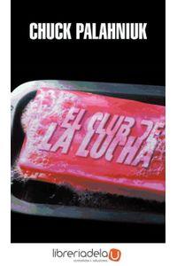 ag-el-club-de-la-lucha-literatura-random-house-9788439721918