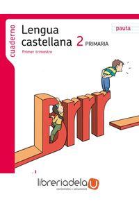 ag-proyecto-los-caminos-del-saber-lengua-castellana-2-educacion-primaria-pauta-1-trimestre-cuaderno-santillana-educacion-sl-9788429408003