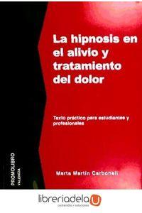 ag-la-hipnosis-en-el-alivio-y-tratamiento-del-dolor-texto-practico-para-estudiantes-y-profesionales-promolibro-9788479867003