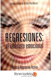 ag-regresiones-el-laberinto-emocional-terapia-regresiva-activa-ediciones-obelisco-sl-9788497777728