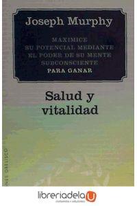 ag-salud-y-vitalidad-maximice-su-potencial-mediante-el-poder-de-su-mente-subconsciente-ediciones-obelisco-sl-9788497778121